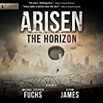 The Horizon: Arisen, Book 6 | Michael Stephen Fuchs,Glynn James