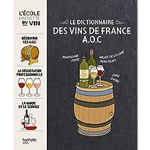 DICTIONNAIRE DES VINS DE FRANCE A.O.C. (LE)