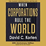 When Corporations Rule the World | David C. Korten