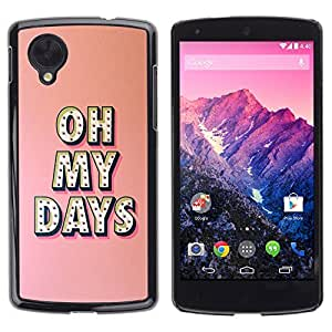 ULTICASE LG Google Nexus 5 D820 D821 - oh my days Broadway music star peach - Slim 360 Protection Case Cover PC / Aluminium Protector Shell Rugged by Maris's Diary