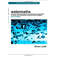 Watermaths: Process Fundamentals for the Design and Operation of Water and Wastewater Treatment Technologies