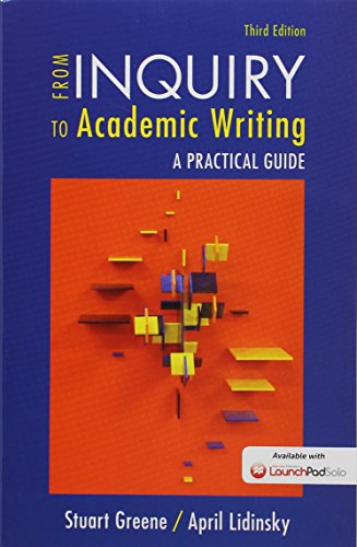 From Inquiry to Academic Writing, Brief Edition 3e & LaunchPad Solo for From Inquiry to Academic Writing: A Text and Reader 3e (Six Month Access)