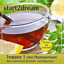 Teepause 1 (zwei Phantasiereisen)