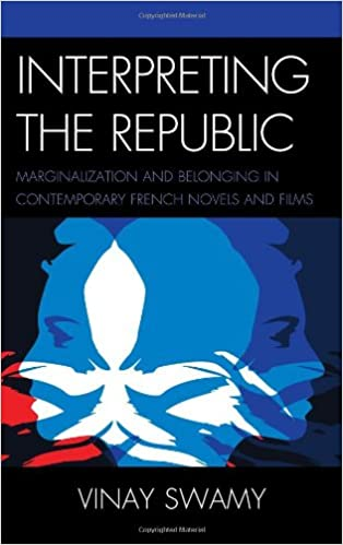 Book Interpreting the Republic: Marginalization and Belonging in Contemporary French Novels and Films