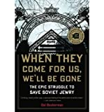 [(When They Come for Us, We'll be Gone: The Epic Struggle to Save Soviet Jewry)] [Author: Gal Beckerman] published on (January, 2012)