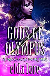 A Message For Iris : (Gods of Olympus Book 3)