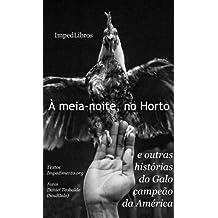 À meia-noite, no Horto - e outras histórias do Galo campeão da América (Portuguese Edition)