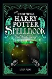 The Unofficial Harry Potter Spell Book: All 200