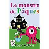 Le monstre de Pâques (Les amis monstres) (French Edition)