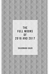 The Full Moons of 2016 and 2017 Paperback