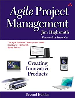 Agile Project Management: Creating Innovative Products (Agile Software Development Series) por [Highsmith, Jim]