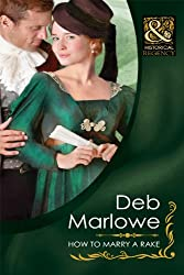 How To Marry a Rake (Mills & Boon Historical) (Diamonds of Welbourne Manor - Book 5)