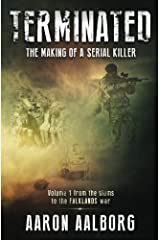 Terminated: The making of a serial killer - A novel in two volumes (Terminated - From the slums to the Falklands War) (Volume 1) Paperback