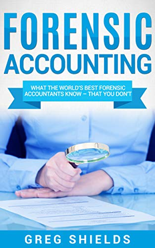 Forensic Accounting: What the World