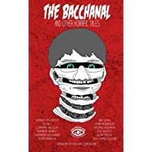 The Bacchanal: And Other Horrific Tales