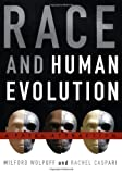 Race and Human Evolution, Milford Wolpoff, 0684810131