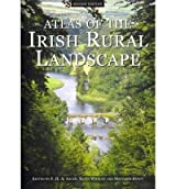 [(Atlas of the Irish Rural Landscape)] [ Edited by F.H.A. Aalen, Edited by Kevin Whelan, Edited by Matthew Stout ] [October, 2010]