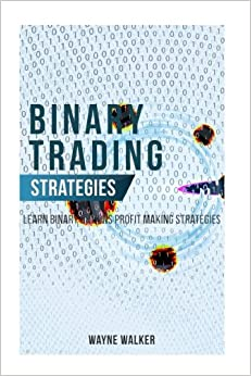 Binary Trading Strategies: Learn Binary Options Profit Making Strategies