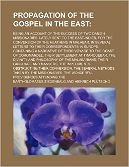 Book Propagation of the Gospel in the East; Being an Account of the Success of Two Danish Missionaries, Lately Sent to the East-Indies, for the Conversion