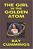 The Girl in the Golden Atom, Ray Cummings, 1434499855