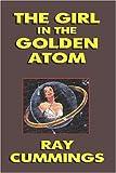 The Girl in the Golden Atom, Ray Cummings, 1434499855