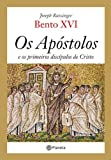Os Apóstolos e os Primeiros Discípulos de Cristo