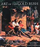 Art of the Gold Rush, Janice T. Driesbach and Harvey Jones, 0520214323
