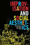 img - for Improvisation and Social Aesthetics (Improvisation, Community, and Social Practice) book / textbook / text book