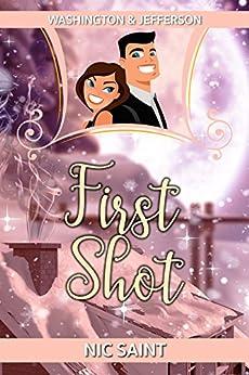 First Shot (Washington & Jefferson Book 1) by [Saint, Nic]