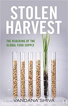 Book Stolen Harvest: The Hijacking of the Global Food Supply (Culture Of The Land) by Vandana Shiva (2015-12-29)