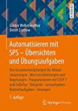 Automatisieren mit SPS - Übersichten und Übungsaufgaben: Von Grundverknüpfungen bis Ablaufsteuerungen, Wortverarbeitungen und Regelungen. Lernaufgaben, Kontrollaufgaben, Lösungen