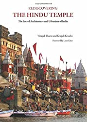 Rediscovering the Hindu Temple: The Sacred Architecture and Urbanism of India