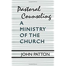 Pastoral Counseling: A Ministry of the Church: