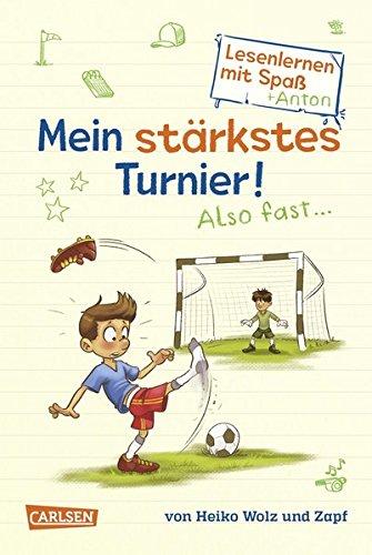Mein stärkstes Turnier! Also fast ... (Lesenlernen mit Spaß + Anton 3): Antons Fußball-Tagebuch – ein Comic-Roman zum Lesenlernen