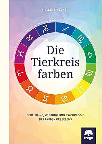 Die Tierkreisfarben Bedeutung Wirkung Und Psychologie Der Farben