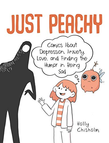Pdf Humor Just Peachy: Comics About Depression, Anxiety, Love, and Finding the Humor in Being Sad