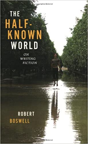Image result for the half known world robert boswell book