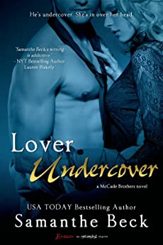 Lover Undercover (A McCade Brothers Novel Book 1) by [Beck, Samanthe]