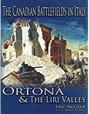 The Canadian Battlefields in Italy: Ortona and the Liri Valley