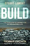 img - for Build: The Four-Step Blueprint for an Unshakeable Life book / textbook / text book