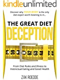 The Great Diet Deception: From Diet Rules and Illness to Instinctual Eating and Good Health