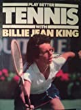 Play Better Tennis, Billie Jean King and Reginald Brace, 0706412230