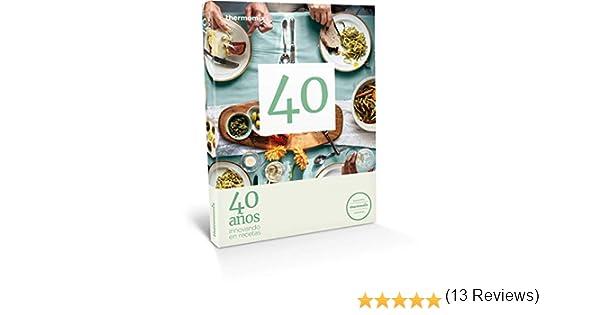 40 años innovando en recetas: Amazon.es: Vorwerk Thermomix, Vorwerk Thermomix: Libros