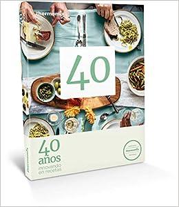 40 años innovando en recetas: Amazon.es: Vorwerk Thermomix ...