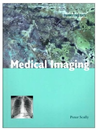 Medical Imaging (Oxford Core Texts)