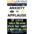 Anxiety to Applause: 37 Tested Public Speaking Steps That Takes 5 Minutes or Less