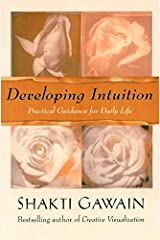 Developing Intuition: Practical Guidance for Daily Life Paperback