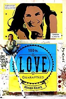 100% Love Guaranteed (English Edition) por [Keays, Roger]