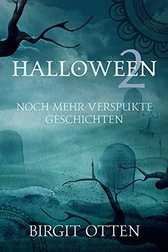 Halloween 2: Noch mehr verspukte Geschichten (German Edition) -