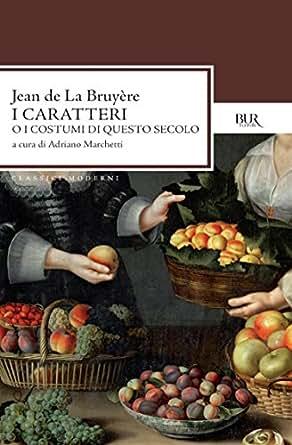caratteri: O i costumi di questo secolo (Italian Edition) - Kindle